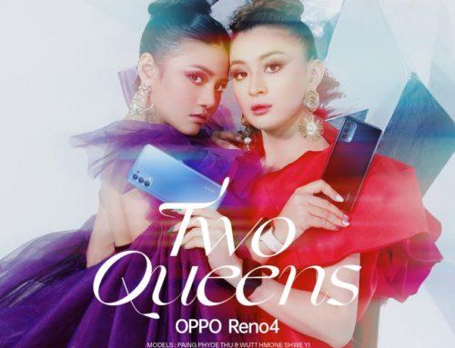 "OPPO မှ Reno4 ဖြင့် ရိုက်ကူးပုံဖော်ထားသည့် Brand Ambassadors ဝတ်မှုံရွှေရည်နှင့် ပိုင်ဖြိုးသုတို့၏ ""Two Queens"" ဓာတ်ပုံများကို ထုတ်ဖော်ပြသ"