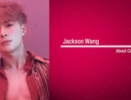 Cele တို့အကြောင်း အပိုင်း (၆၄) – Jackson Wang